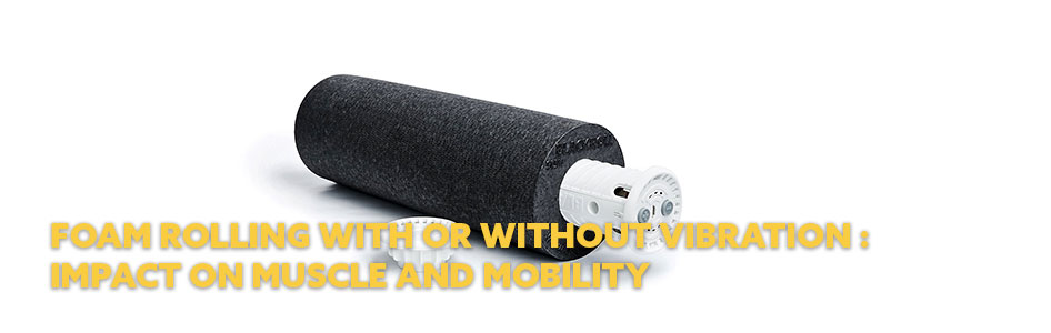 foam rolling, vibration, mobility, strength, fitness, recovery, sport, training, workout, relax